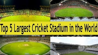 Top 5 Largest Cricket Stadium in the World