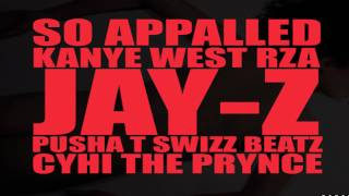 Kanye West- So Appalled Ft. Jay-Z, RZA, Pusha T, Swizz Beatz & Cyhi The Prynce