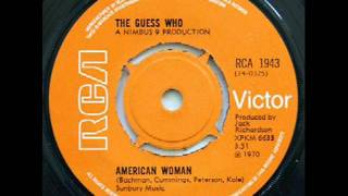 American Woman(MONO MIX) by The Guess Who on 1970 RCA Victor records.