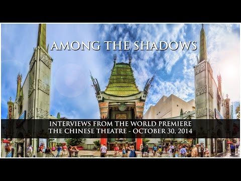 AMONG THE SHADOWS - World Premire Interviews from The Chinese Theatre