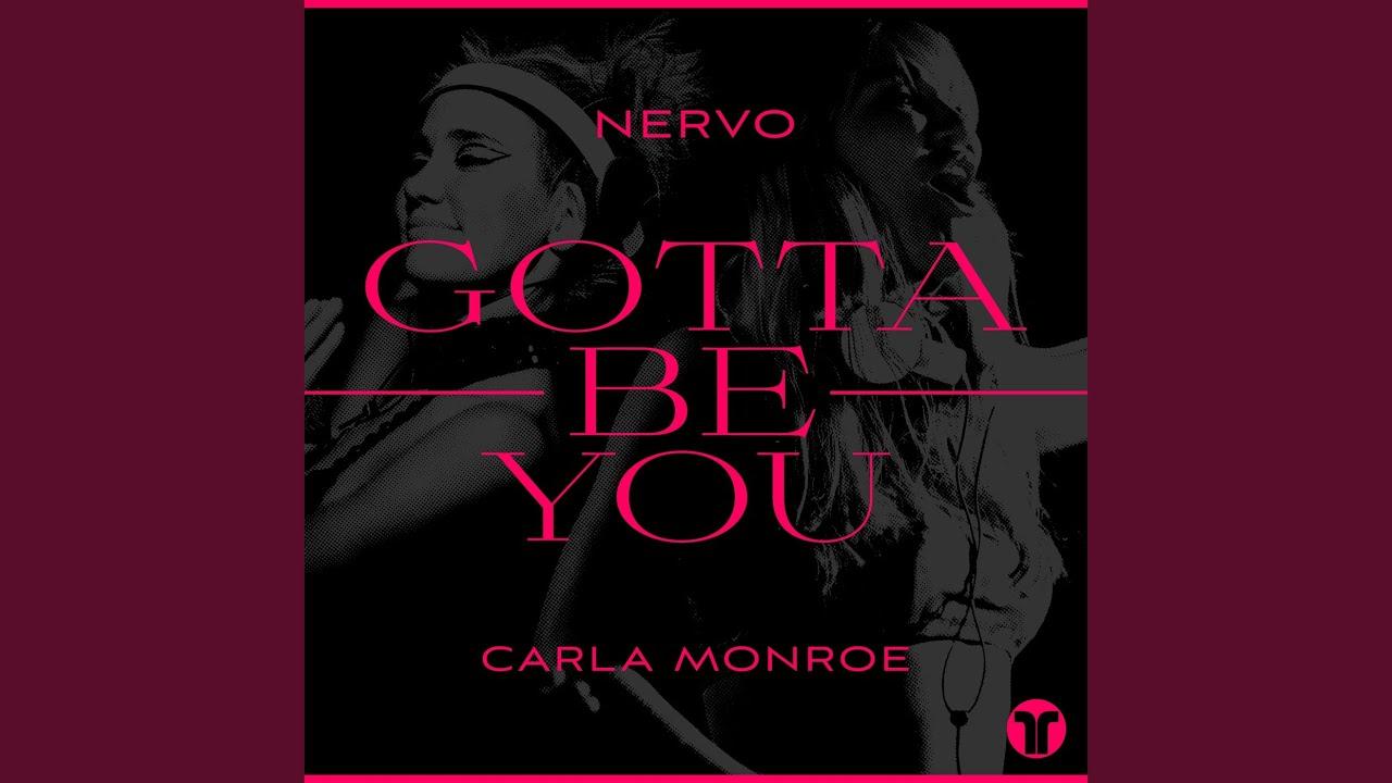 NERVO · Carla Monroe - Gotta Be You