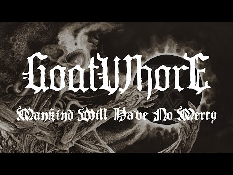 "Goatwhore ""Mankind Will Have No Mercy"" (OFFICIAL)"