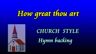 How great Thou art - Church style karaoke backing by Allan Saunders