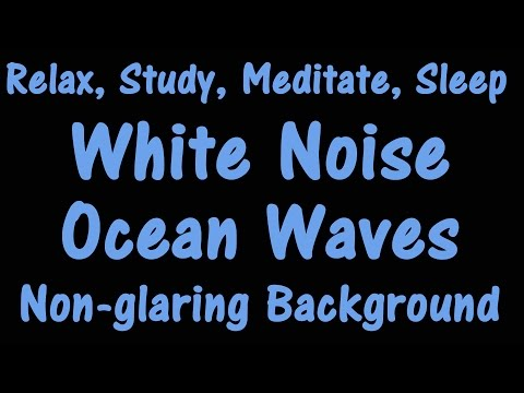 White Noise Ocean Waves   No ads in between   Non-glaring black background screen  