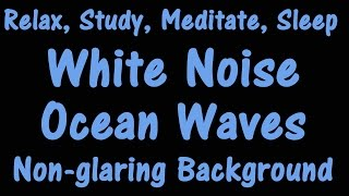 White Noise Ocean Waves | No ads in between | Non-glaring black background screen |