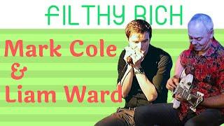 Mark Cole & Liam Ward - Filthy Rich