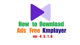 Download lagu How To Download Ads Free Kmplayer (Latest Version)- 2017