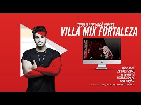 Luan Santana - Tudo o que você quiser - Villa Mix Fortaleza 1012