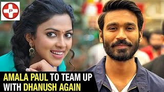 Amala Paul to team up with Dhanush again