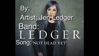 LEDGER- Not Dead Yet (Lyric Video)