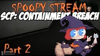 SPOOPY STREAM - SCP: Containment Breach Part 2