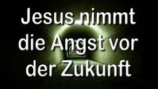 """""""Jesus nimmt die Angst vor der Zukunft"""" - Predigt über Römer 8,31-39 von Pfr. Dr. Christian Schwark"""