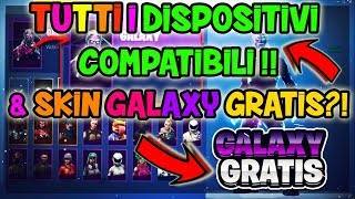 FORTNITE ANDROID-TUTTI i IOS COMPATIBLE! & SKIN GALAXY FOR FREE?!
