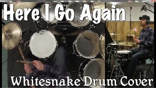 Whitesnake - Here I Go Again Drum Cover