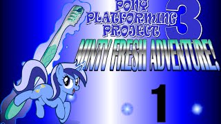 Pony Platforming Project 3: Minty Fresh Adventure! - ИСТЕРИКА!