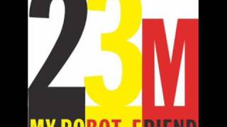 My Robot Friend - 23 Minutes in Brussels (Tommie Sunshine