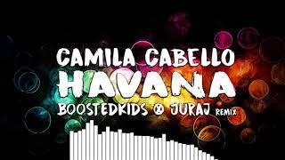 camila-cabello-havana-boostedkids-juraj-remix-free-download