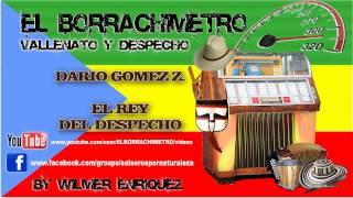 ME CRITICAN / DARIO GOMEZ / EL BORRACHIMETRO