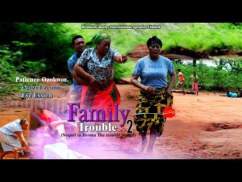 Family Trouble 2 - (2014) Nigeria Nollywood Movie