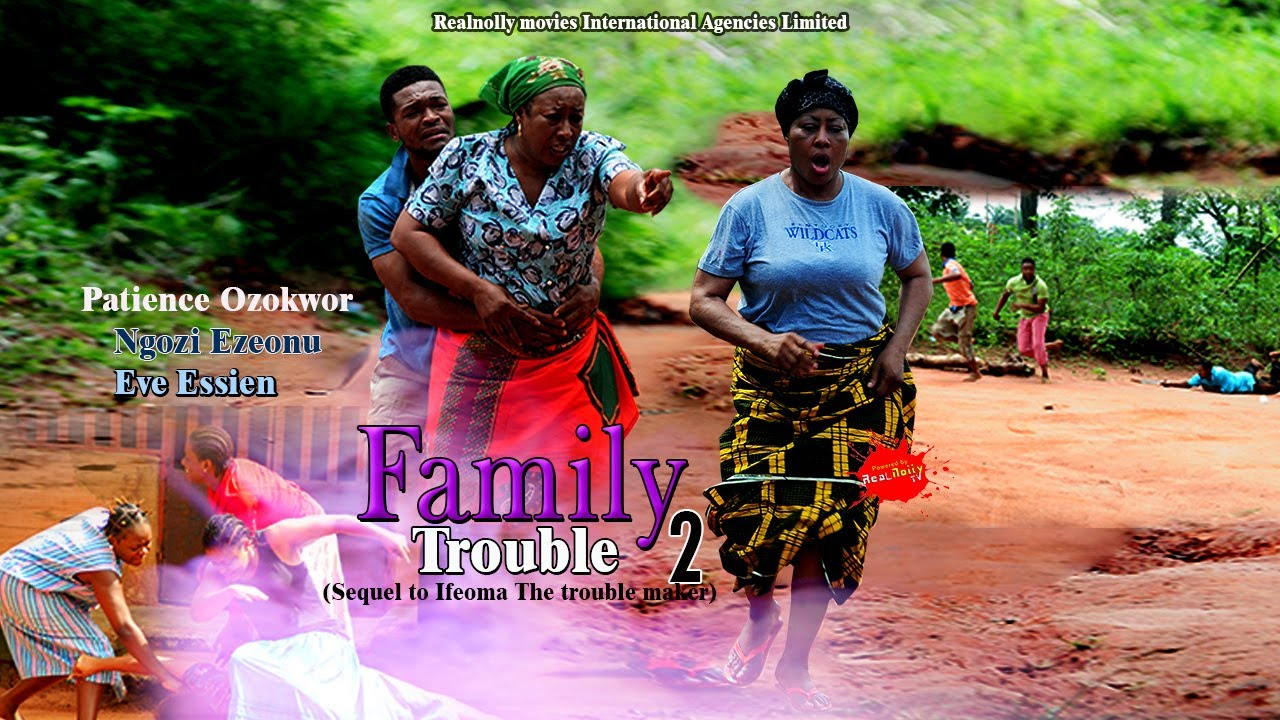 Download Family Trouble 2 - (2014) Nigeria Nollywood Movie