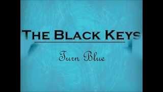 The Black Keys - Turn Blue [Lyrics HD]