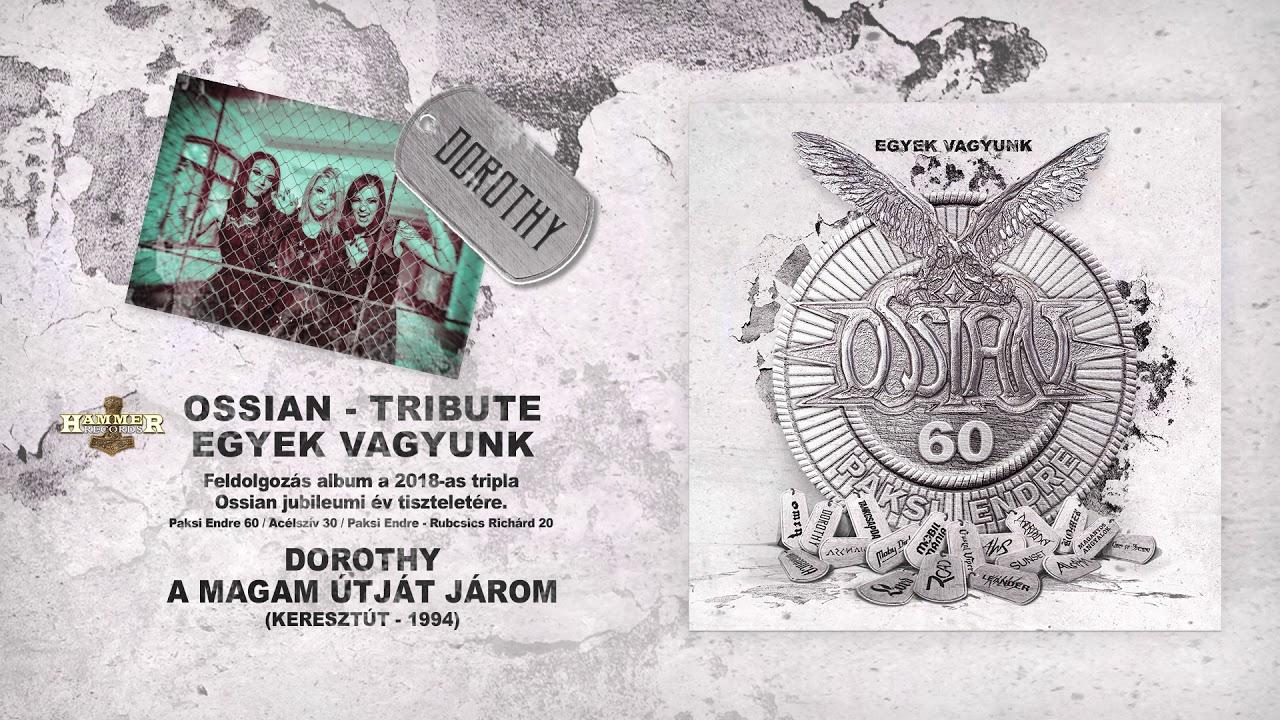 dorothy-a-magam-utjat-jarom-ossian-hivatalos-stream-official-track-stream-dorothy-zenekar