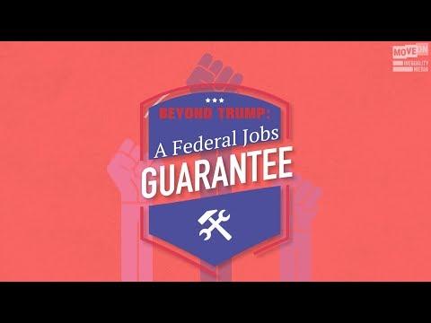Beyond Trump: A Federal Jobs Guarantee