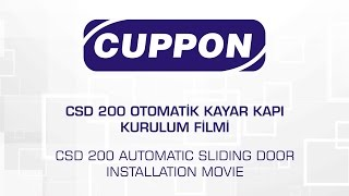 CUPPON CSD 200 Otomatik Kayar Kapı Kurulum Filmi / CSD 200 Automatic Sliding Door Installation Movie
