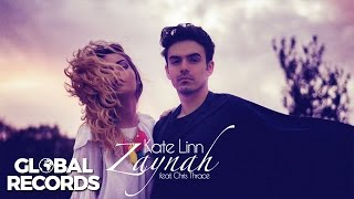 Kate Linn - Zaynah (feat. Chris Thrace) | Official Single