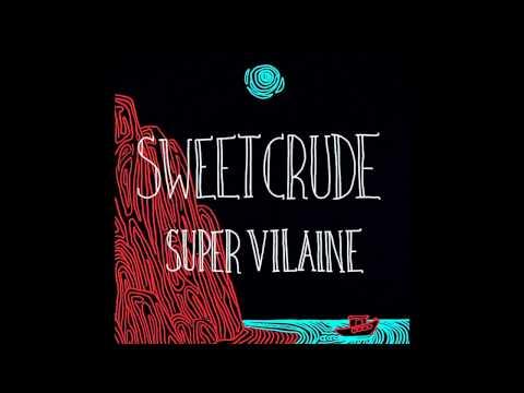 Sweet Crude - Parlez-Nous à Boire
