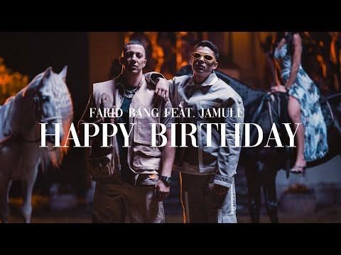FARID BANG x JAMULE - 🎂 HAPPY BIRTHDAY 🎂 [official Video] prod. by KYREE