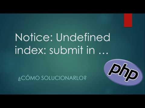 PHP notice Undefined Index - Cómo solucionarlo