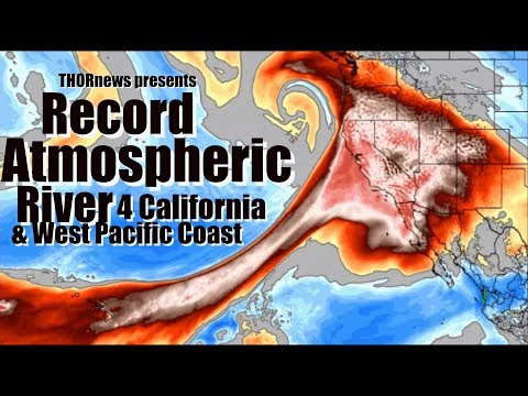 Record Atmospheric River expected for California & Pacific West Coast!