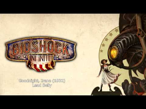 Bioshock Infinite Music - Goodnight, Irene (1932) by Lead Belly