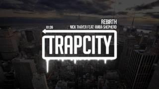 Nick Thayer - Rebirth (feat. Amba Shepherd)