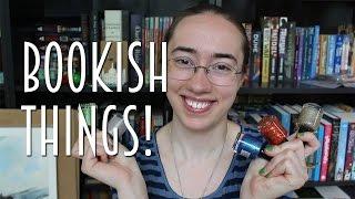 Bookish Things!