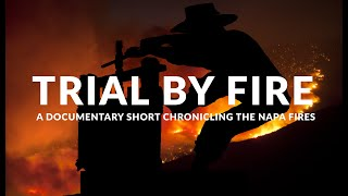 Trial by Fire - Napa Fire Documentary