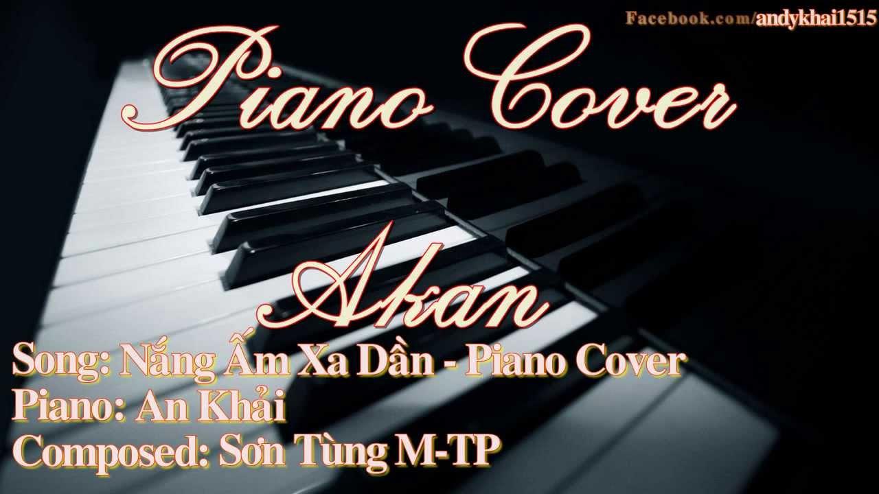 Nắng Ấm Xa Dần (Sơn Tùng M-TP) – Piano Cover