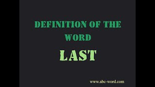"""Definition of the word """"Last"""""""