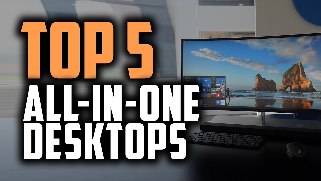 Best Desktops 2020.Best All In One Desktop In 2019 Top 5 Great Aio Computers