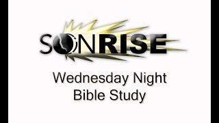 Wednesday Night Bible Study June 30, 2021