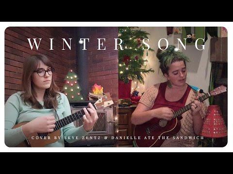 Winter Song (cover by Skye Zentz & Danielle Ate the Sandwich)