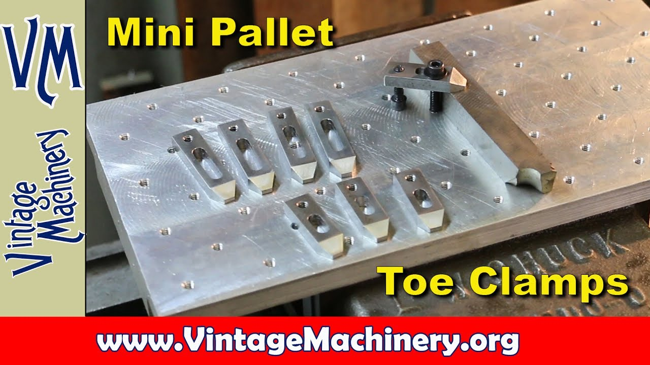 Making a Set of Mini Pallet Toe Clamps for the Milling Machine
