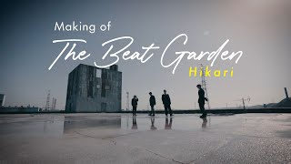 THE BEAT GARDEN - 『光』(making of Music Video)