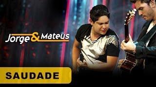 Jorge e Mateus - Saudade - [DVD O Mundo é Tão Pequeno]-(Clipe Oficial)