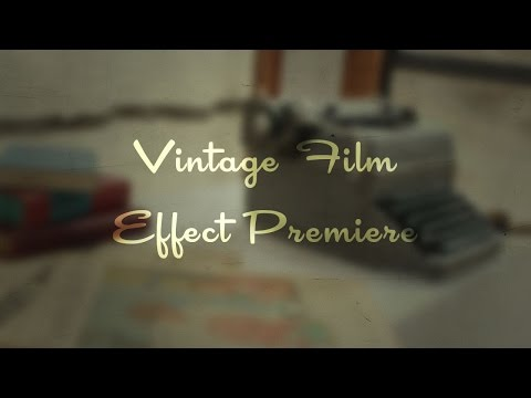 Creating A Vintage Film Effect In Premiere Pro