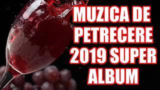 MUZICA DE PETRECERE SUPER ALBUM 2019 COLAJ SARBE SI HORE LA MULTI ANII 2019