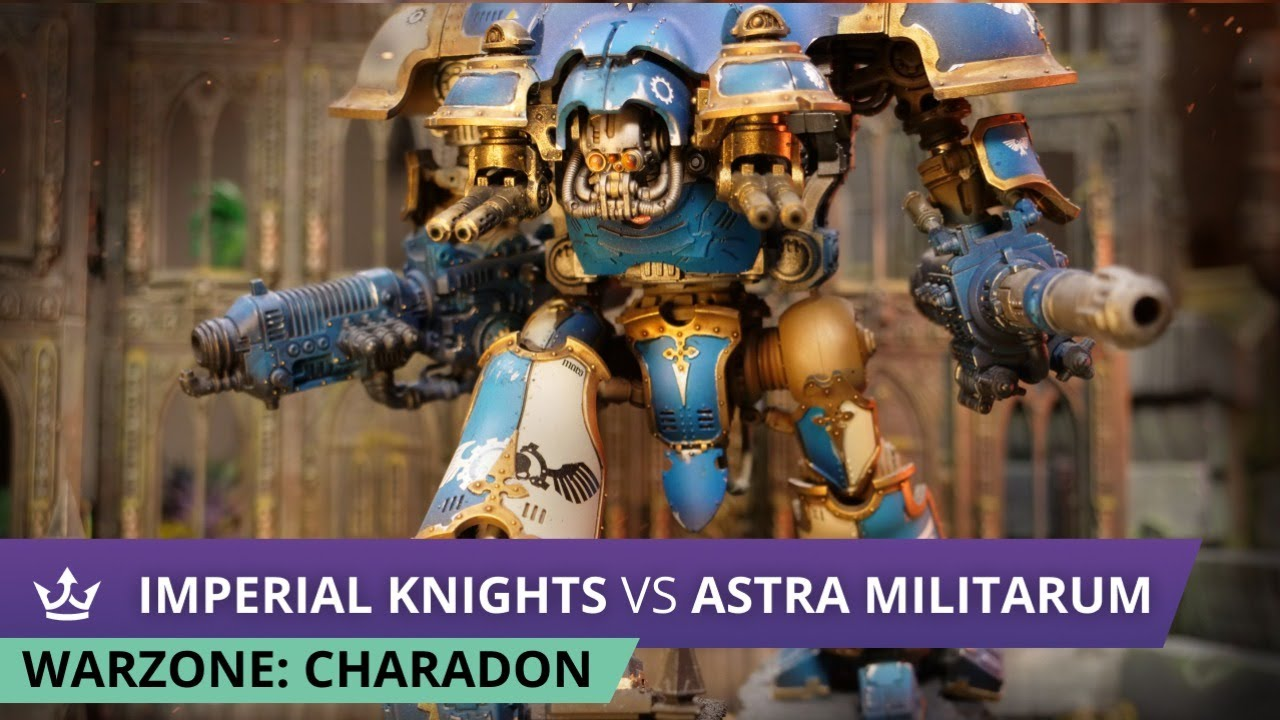 Imperial Knights vs Astra Militarum - Warzone Charadon - 9th edition 40k battle report