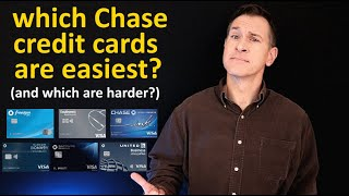 Which Chase Credit Card Is Easiest Approval (and which is hardest)? Chase cards easy to difficult...