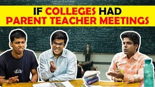 If Colleges had Parent Teacher Meetings | The H...